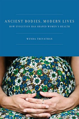 Ancient Bodies, Modern Lives By Trevathan, Wenda